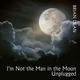 I'm Not the Man in the Moon (Unplugged)