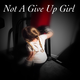 Not A Give Up Girl