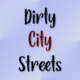 Dirty City Streets